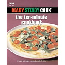 Ready Steady Cook: The Ten Minute Cookbook
