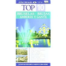 BRUSELAS, BRUJAS, AMBERES Y GANTE TOP 10 2008 (Top 10 Guias Visuales)