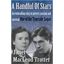 A HANDFUL OF STARS An enthralling story of poverty, passion and survival (Tyneside Sagas Book 4) (English Edition)