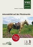 Artenvielfalt auf der Pferdeweide: Grünland erkennen – Zeigerpflanzen deuten (NBB kompakt)