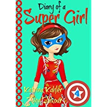 Diary of a SUPER GIRL - Book 4 - The Expanding World: Books for Girls 9-12 (English Edition)