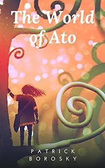 The World of Ato (English Edition) von [Borosky, Patrick]