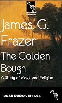 The Golden Bough (Illustrated Edition) by [Frazer, James]