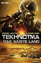 Tekhnotma - Das wüste Land: Roman