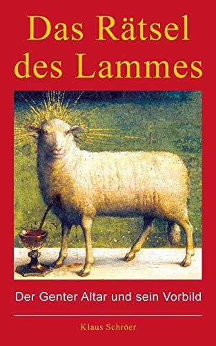Das Rätsel des Lammes: Der Genter Altar und sein Vorbild -
