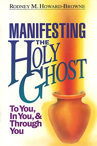 Manifesting the Holy Ghost por Rodney Howard-Browne