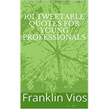 101 Tweetable Quotes for Young Professionals (English Edition)