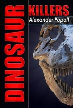 Dinosaur Killers (English Edition) par [Popoff, Alexander]