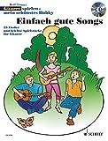 Einfach gute Songs: 25 Lieder und leichte Spielstücke. 1-3 Gitarren und Gesang. Ausgabe mit CD. (Gitarre spielen - mein schönstes Hobby)