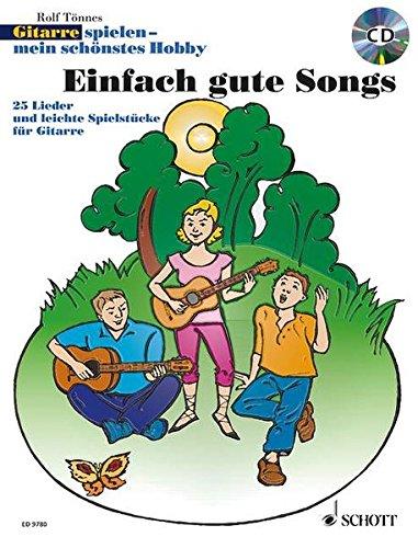 Einfach gute Songs: 25 Lieder und leichte Spielstücke. 1-3 Gitarren und Gesang. Ausgabe mit CD. (Gitarre spielen - mein schönstes Hobby) - Cd Gesang-buch Mit Der