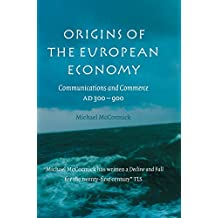 Origins of the European Economy: Communications and Commerce AD 300–900