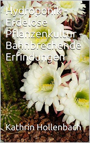 Hydroponik - Erdelose Pflanzenkultur - Bahnbrechende Erfindungen
