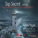 Top Secret - Akte 005: White Night