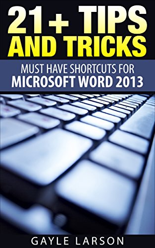 21+ TIPS AND TRICKS: Must Have Shortcuts for Microsoft Word 2013