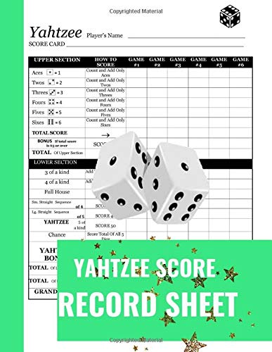 Yahtzee Score Record Sheet: A Cute Green Large Score Card Pads, Log Book Keeper, Tracker, Of Yahtzee Game Set Dice Thrown; With 100 Pages To  Write In ... and Management For Kids And Adults