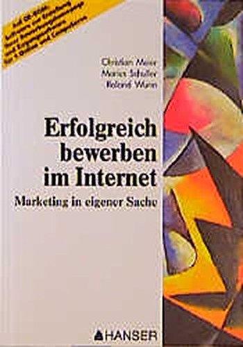 Erfolgreich Bewerben im Internet: Marketing in eigener Sache