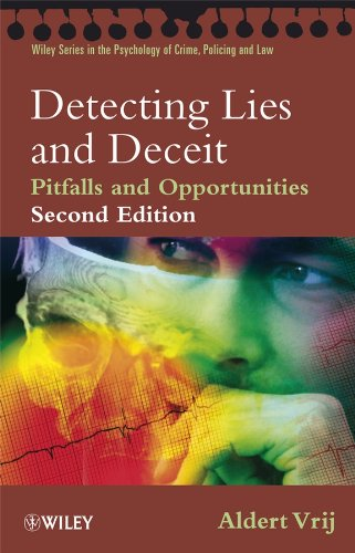 Detecting Lies and Deceit: Pitfalls and Opportunities (Wiley Series in Psychology of Crime, Policing and Law Book 57) (English Edition)