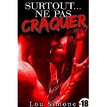 Surtout...Ne Pas Craquer ! Vol. 1 (-18): (Roman Érotique Adulte, Milliardaire, Domination, Alpha Male, Suspense)