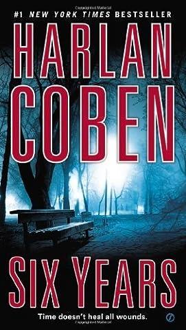 Six Years by Coben, Harlan (2014) Mass Market