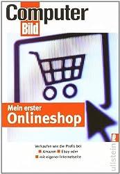 Mein erster Onlineshop: Verkaufen wie die Profis bei Amazon, Ebay und als eigene Internetseite