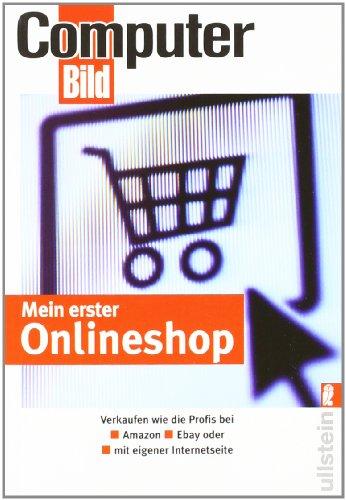 Mein erster Onlineshop: Verkaufen wie die Profis bei Amazon, Ebay und als eigene - Ebay Mein