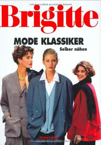 Brigitte Mode Klassiker Selber nähen