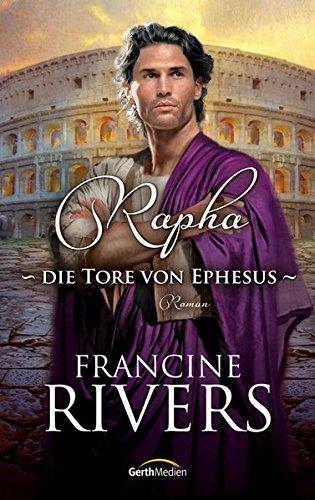 Rapha - Die Tore von Ephesus (Francine Echo Rivers)
