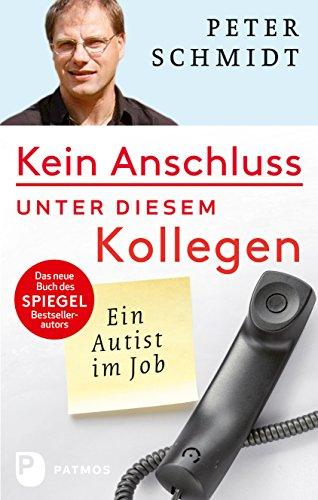 Kein Anschluss unter diesem Kollegen: Ein Autist im Job