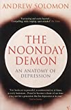 The Noonday Demon by Solomon, Andrew (2002) Paperback