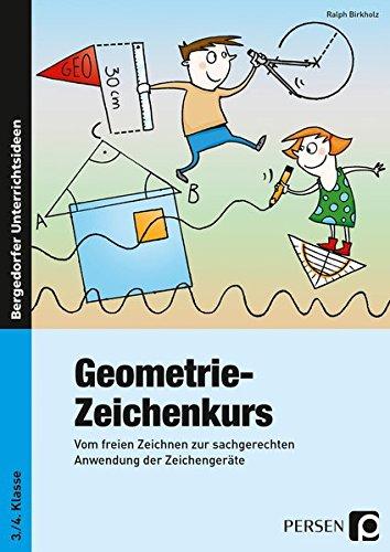 Geometrie-Zeichenkurs: Vom freien Zeichnen zur sachgerechten Anwendung der Zeichengeräte (3. und 4. Klasse)