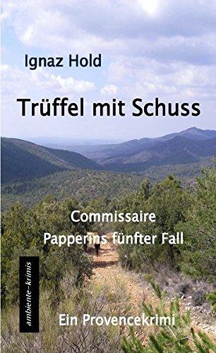 Preisvergleich Produktbild Trüffel mit Schuss: Commissaire Papperins fünfter Fall