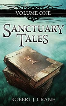Sanctuary Tales (English Edition) par [Crane, Robert J.]