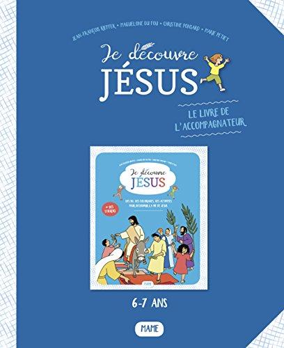 Je découvre Jésus : Le livre de l'accompagnateur