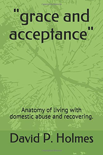 grace-and-acceptance-anatomy-of-living-with-domestic-abuse-and-recovering