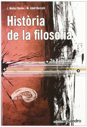 Història de la filosofia. 2n Batxillerat: Competències per al segle XXI (Programa Praxi) - 9788480639972