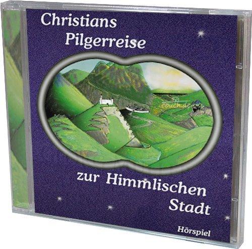Christians Pilgerreise zur Himmlischen Stadt (CD - Hörspiel)