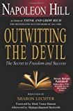 Outwitting the Devil: The Secret to Freedom and Success 1st (first) Edition by Hill, Napoleon published by Sterling (2011) Hardcover