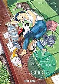 La Fille Du Temple Aux Chats Tome 1 Makoto Ojiro Babelio
