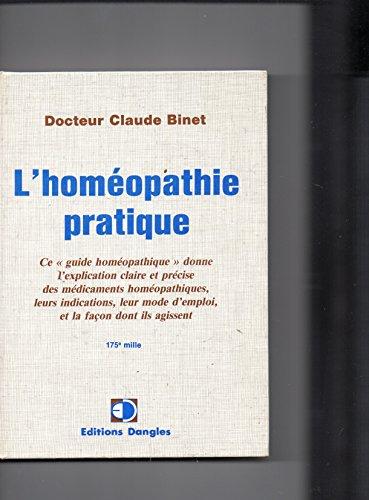 L' Homopathie pratique. Les Mdicaments Homopathiques Les Plus Usuels, Leurs Indications, Leur Mode d' Emploi et La Faon Dont Ils agissent.