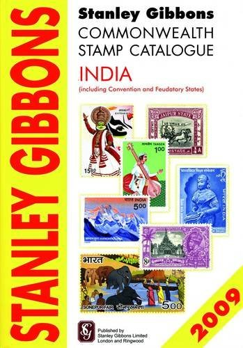 Stanley Gibbons Stamp Catalogue India: Including Convention and Feudatory States by Hugh Jefferies (2009-08-02)