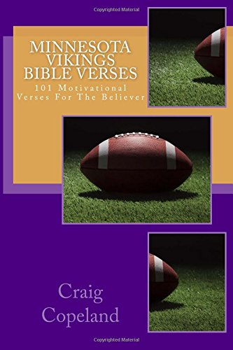 Minnesota Vikings Bible Verses: 101 Motivational Verses For The Believer (The Believer Series) por Craig Copeland