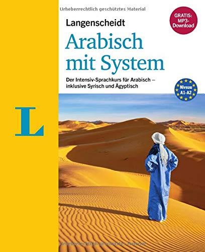 Langenscheidt Arabisch mit System - Sprachkurs für Anfänger und Wiedereinsteiger: Der Intensiv-Sprachkurs für Arabisch - inklusive Syrisch und Ägyptisch (Langenscheidt Sprachkurse mit System)