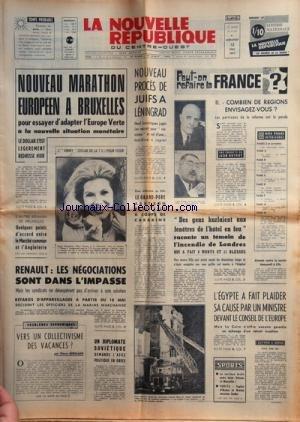 NOUVELLE REPUBLIQUE (LA) [No 8104] du 12/05/1971 - NOUVEAU MARATHON EUROPEEN A BRUXELLES pour l'EUROPE VERTE -NOUVEAU PROCES DE JUIFS A LENINGRAD -NEGOCIATIONS DANS L'IMPASSE CHEZ RENAULT -VERS UN COLLECTIVISME DES VACANCES PAR BERNARD -L'EGYPTE A FAIT PLAIDER SA CAUSE PAR UN MINISTRE DEVANT LE CONSEIL DE L'EUROPE -L'INCENDIE DE LONDRES -PEUT-ON REFAIRE LA FRANCE PAR BOTROT