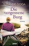 Die vergessene Burg: Roman - Susanne Goga