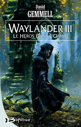 Drenaï – Waylander III - Le Héros dans l'ombre