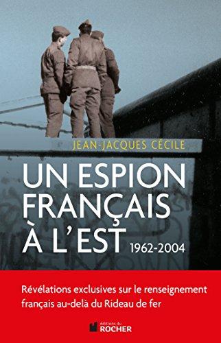 Un espion français à l'Est par Jean-Jacques Cécile