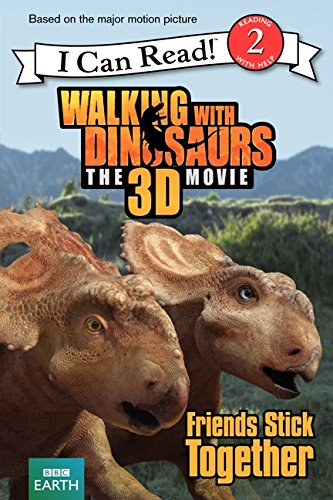 Walking with Dinosaurs: Friends Stick Together (Walking With Dinosaurs the 3D Movie: I Can Read!, Level 2) por Alexis Barad-Cutler