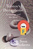 Tolstoy's Dictaphone: Technology and the Muse (Graywolf Forum) (1996-08-01)