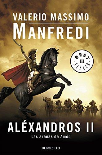 Aléxandros II: Las arenas de Amón: 2 (BEST SELLER) por Valerio Massimo Manfredi