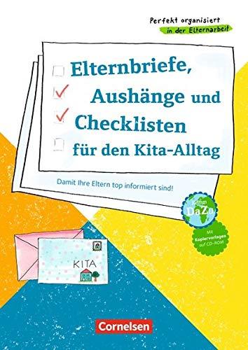 Perfekt organisiert in der Elternarbeit: Elternbriefe, Aushänge und Checklisten für den Kita-Alltag: Damit Ihre Eltern top informiert sind!. Kopiervorlagen mit CD-ROM